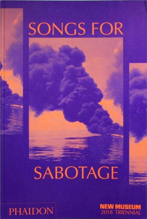 """2018 Triennial: """"Songs for Sabotage"""""""