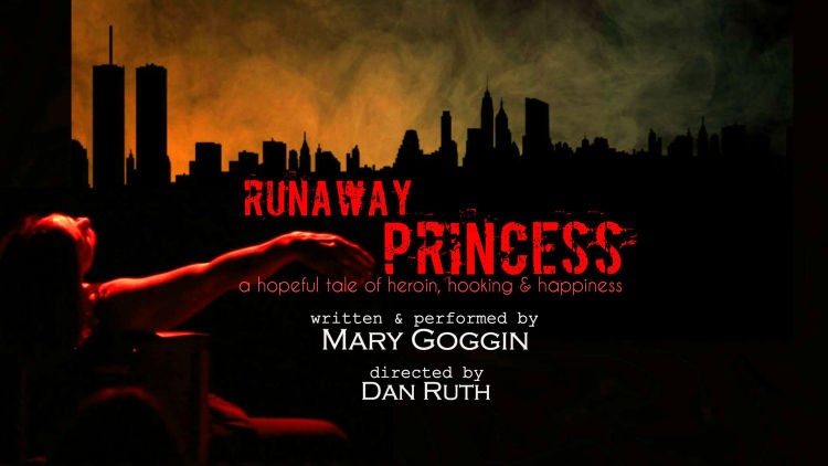 """Cancelled: Presenting Mary Goggin's Multiple Award Winning """"Runaway Princess, A Hopeful Tale Of Heroin, Hooking & Happiness"""""""