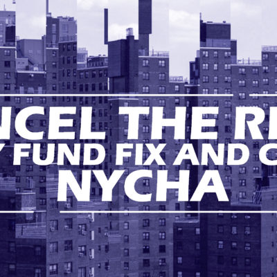 Cancel The Rent, Fully Fund, Fix & Clean NYCHA