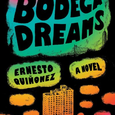 Bodega Dreams By Ernesto Quiñonez