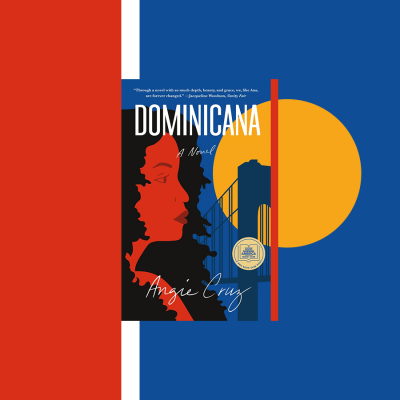 Dominicana: A Novel By Angie Cruz