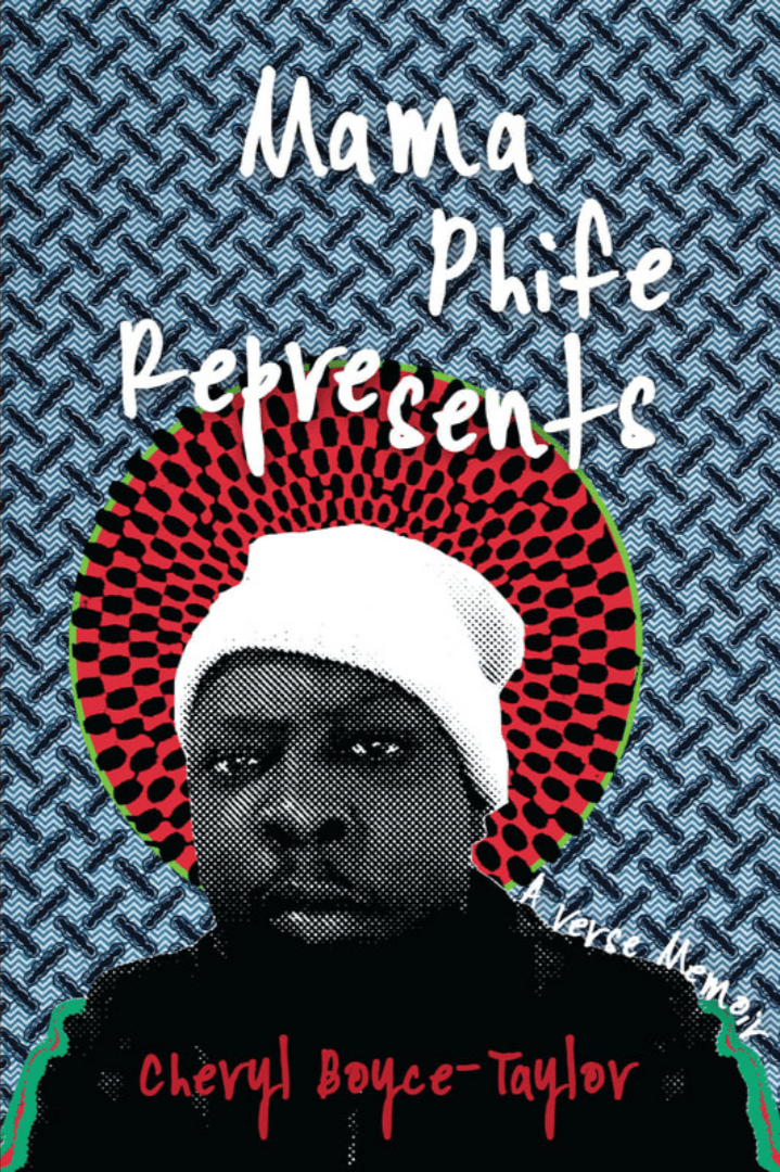 Mama Phife Represents: A Memoir By Cheryl Boyce-Taylor